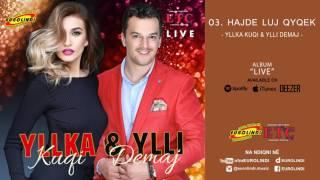 Yllka Kuqi & Ylli Demaj   Hajde Luj Qyqek LIVE (audio) 2017