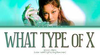 Jessi 'What Type of X' Lyrics (제시 어떤X 가사)  (Color Coded Lyrics)