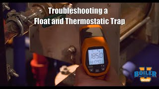 Steam Traps | Troubleshooting Float and Thermostatic Traps