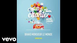 Chimène Badi - Bravo monsieur le monde (Love Michel Fugain) (Audio)
