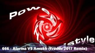 666 - Alarma VS Amokk (Freddz 2017 Remix)