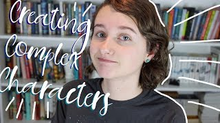 Creating Complex Characters | Writing Tips