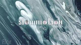 flor - slow motion (official audio)