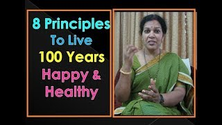 8 Principles to live 100 years Happy & Healthy