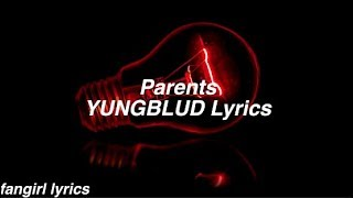 Parents || YUNGBLUD Lyrics