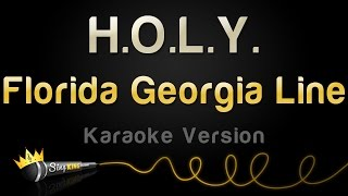 Florida Georgia Line   H.O.L.Y. (Karaoke Version)