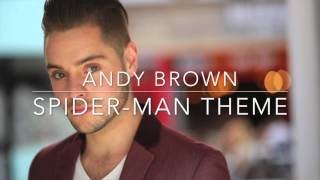 Andy Brown  SpiderMan Theme Cover