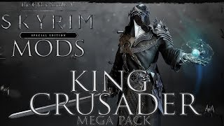 Skyrim Special Edition Mod Showcase - King Crusader Mega Pack!