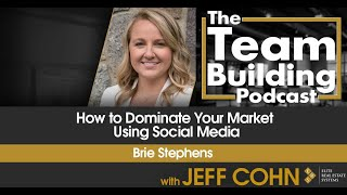 How to Dominate Your Market Using Social Media w/ Brie Stephens