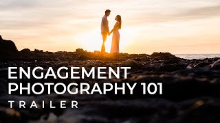 How To Take Incredible Engagement Photos | Engagement Photography 101 Course Trailer