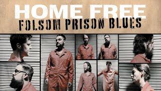 Home Free Folsom Prison Blues