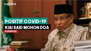 Positif Covid-19, Kiai Said Mohon Doa untuk Kesembuhannya