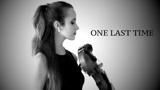 ONE LAST TIME   Ariana Grande Violin Cover
