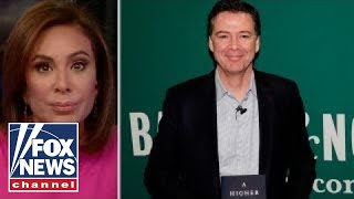 Judge Jeanine: Comey's a liar, leaker and leftist liberal