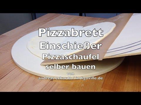 Pizzabrett   Einschießer   Pizzaschaufel    selber bauen