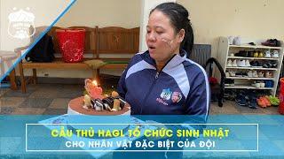 Các cầu thủ HAGL tổ chức sinh nhật cho 1 nhân vật đặc biệt của đội bóng | HAGL Media
