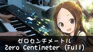 [FULL] Zero Centimeter // Karakai Jouzu no Takagi-san 2 OP // Piano Cover by HalcyonMusic