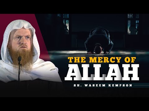 The Mercy of Allah - Sh. Waseem Kempson