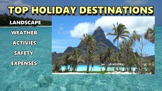 TOP HOLIDAY DESTINATIONS