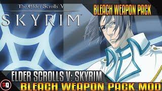Skyrim Bleach Mod - Bleach Weapon Pack