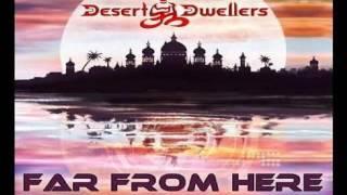 Far from here ( Desert Dwellers )