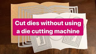 How To Cut Dies WITHOUT Using A Die Cutting Machine