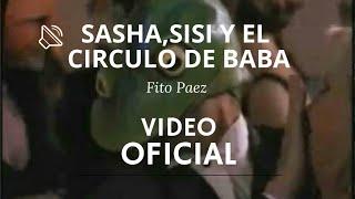 Sasha, Sisi y El Circulo De Baba- Videoclip Oficial