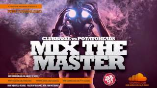 Clubbasse vs Potatoheads - Mix The Master 2013 (bootleg mix)