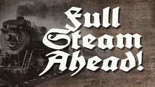Full Steam Ahead! (Official Video)