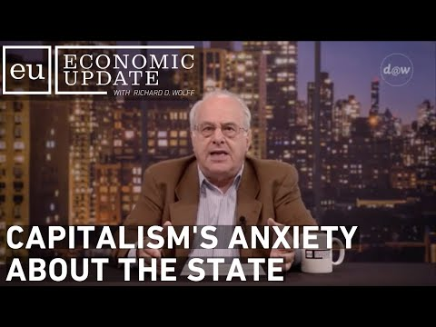 Economic Update: Capitalism's Anxiety About the State