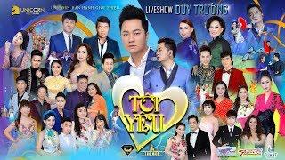 LIVESHOW TÔI YÊU - Duy Trường ft. Quang Lê, Phi Nhung...Đêm Nhạc Bolero Hay Nhất 2018 | Phần 1