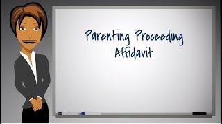 How to Complete Parenting Proceeding Affidavit