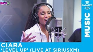 Ciara   Level Up [Live @ SiriusXM]