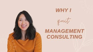 Why I Quit Management Consulting (My Advice to You)