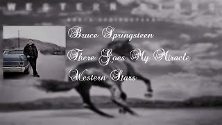 Bruce Springsteen   There Goes My Miracle  (Lyrics)