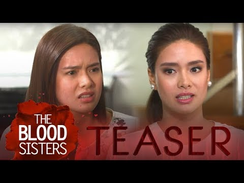The Blood Sisters February 22, 2018 Teaser