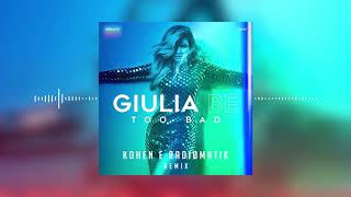Giulia Be   Too Bad (Kohen & RADIØMATIK Remix)