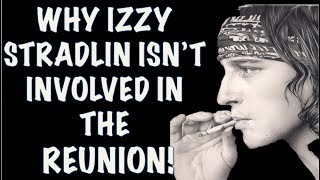Guns N' Roses Documentary: The True Story of Why Izzy Stradlin Isn't Involved In the Reunion 2017