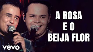 Matheus E Kauan - A Rosa E O Beija Flor (Live)