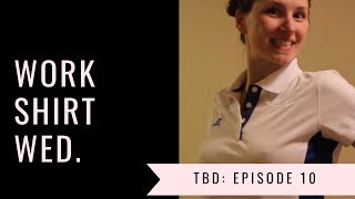 The Braless Diaries Ep.10: Work Shirt Wednesday