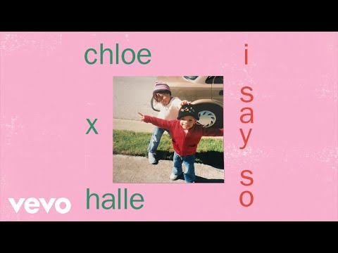 Chloe x Halle – I Say So (Audio)