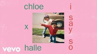 Chloe X Halle   I Say So (Audio)
