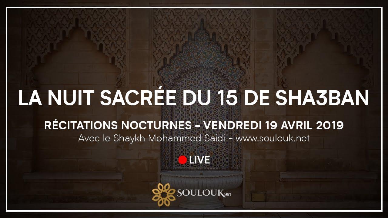 Live Youtube - Nuit sacrée du 15 de shaban Vendredi 19 Avril 2019 à 21h15