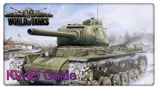 World of Tanks: KV-85 Guide