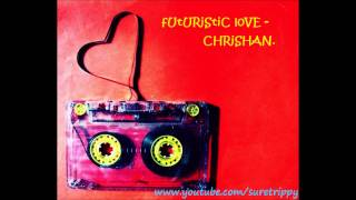 Chrishan - Futuristic Love