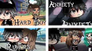 Hard Boy, Anxiety (Kinda), Rumors, and Teeth Gacha life music video