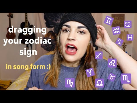 what i HATE about each zodiac sign.. but i put it into a song