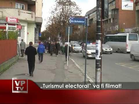 """Turismul electoral"" va fi filmat!"