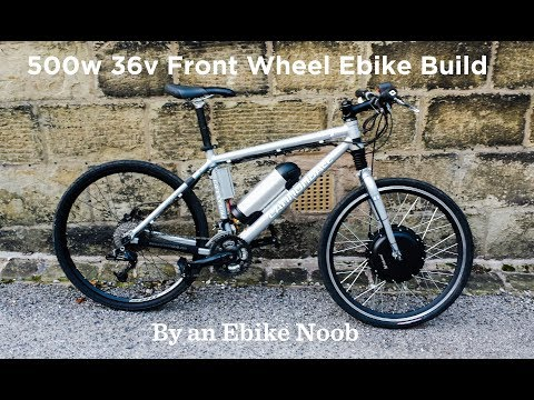 500w 36v Front Wheel Ebike Build by an Ebike Noob