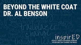 INspired | Beyond the White Coat with Dr. Al Benson
